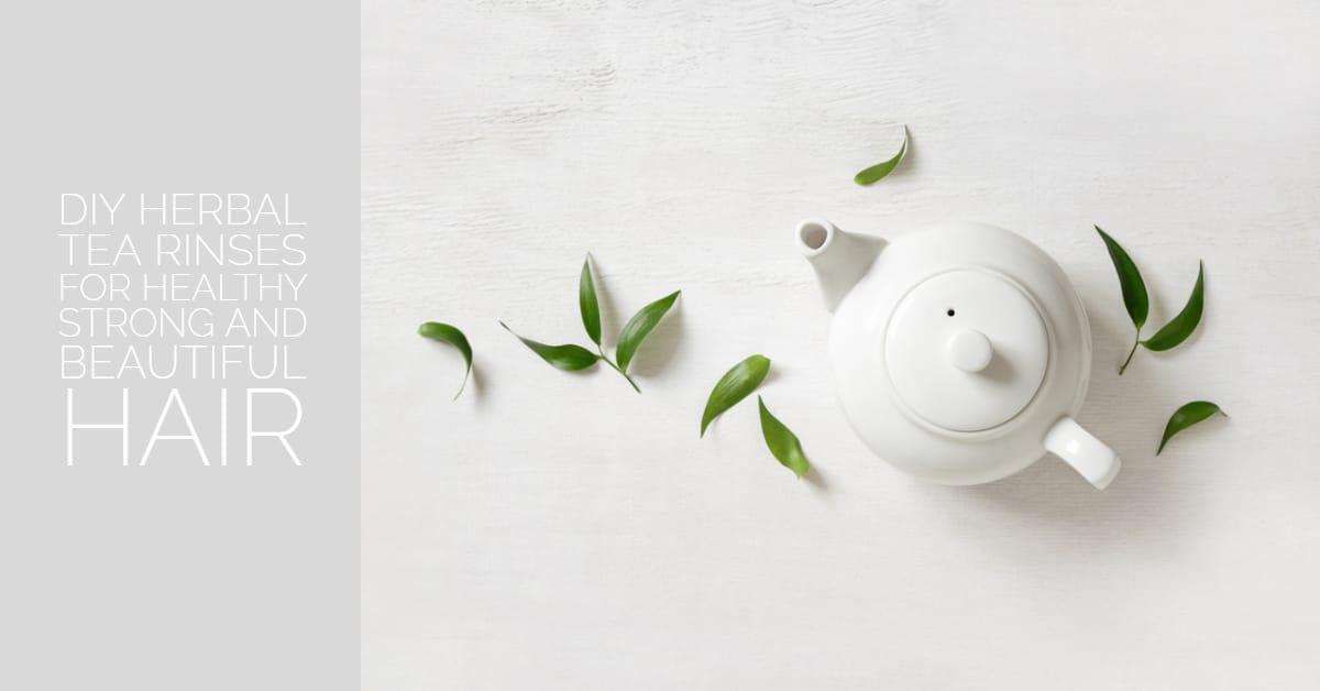 Diy Herbal Tea Rinses
